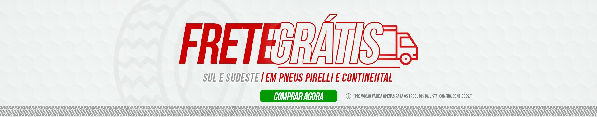 Frete Grátis Pneus Pirelli e Continental